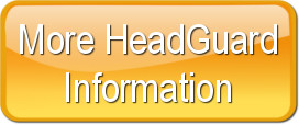 More HeadGuard Information